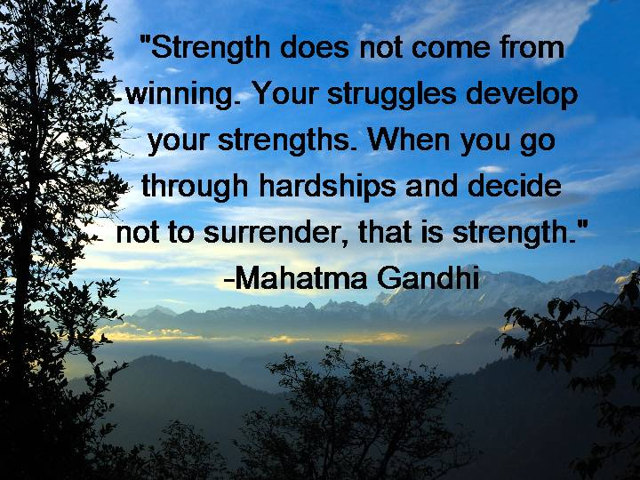 your struggles and your strength