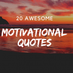20 Awesome Motivational Quotes