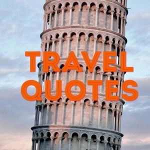 20 Travel Quotes to Motivate Your Next Adventure