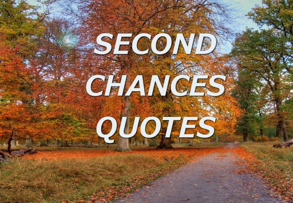 Quotes About Second Chance: 64 Second Chances Quotes That Will Inspire You To Try Again