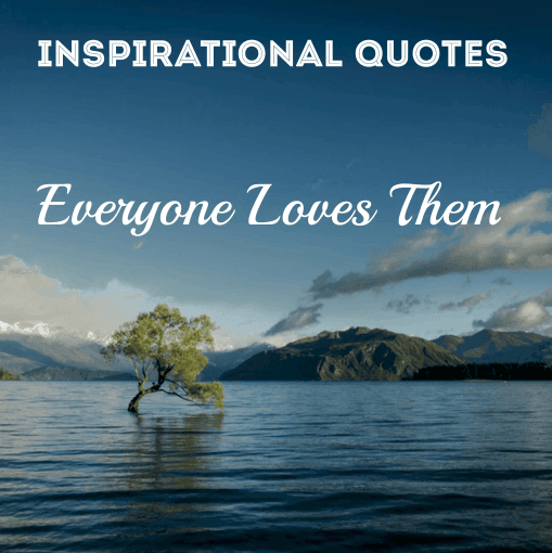 154 of the Best Inspirational Quotes and Sayings