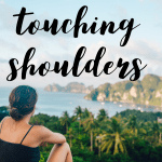 Touching Shoulders