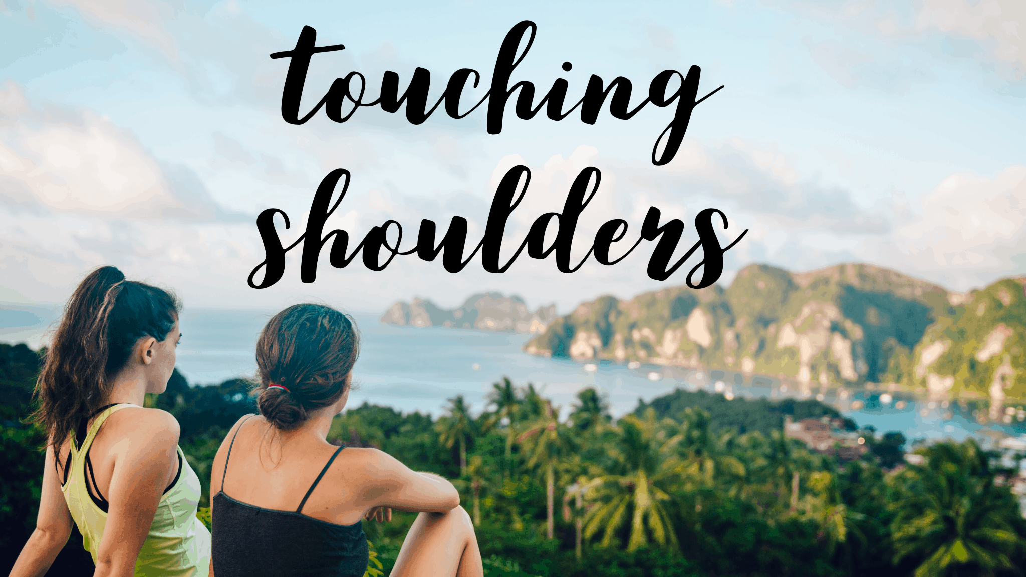 Touching Shoulders Poem